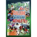 So You Want To Be A College Scholar Athlete