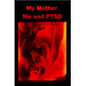 My Mother Me and PTSD