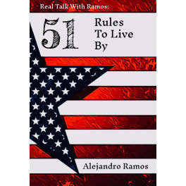 Real Talk With Ramos: 51 Rules To Live By